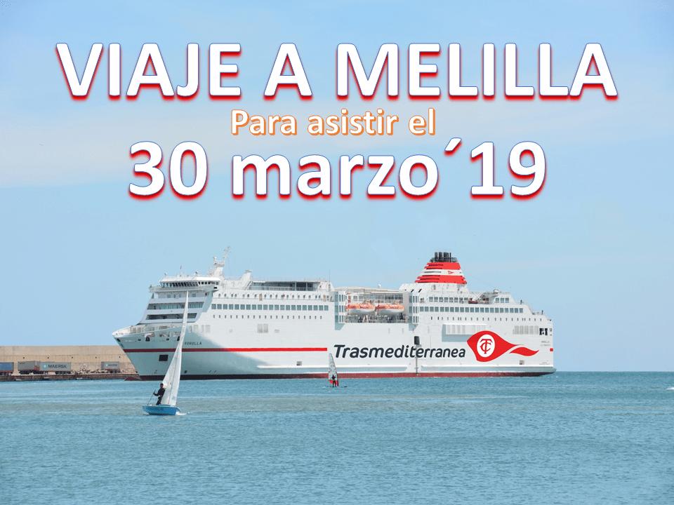 Viaje a Melilla para asistir el 30 Marzo´19